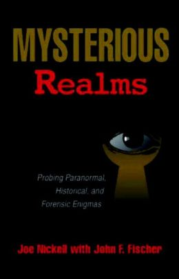 Mysterious Realms: Probing Paranormal, Historical and Forensic Enigmas