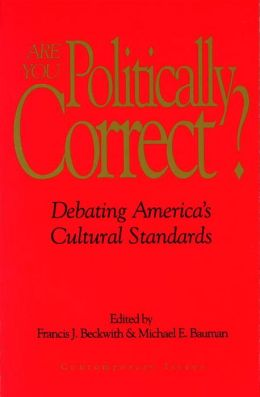 Are You Politically Correct?: Debating America's Cultural Standards