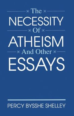 The Necessity of Atheism and Other Essays