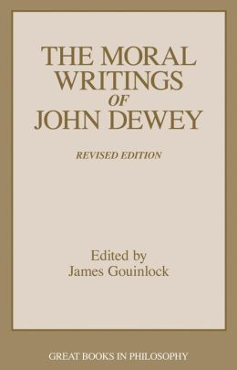 The Moral Writings of John Dewey (Great Books in Philosophy Series)