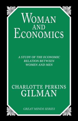 Women and Economics: A Study of the Economic Relation between Women and Men