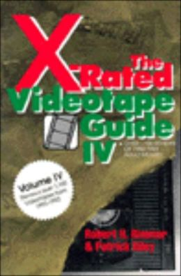 The X-Rated Videotape Guide: Over 1,100 Reviews of 1992-1993 Adult Movies