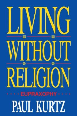 Living Without Religion: Eupraxophy