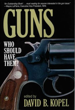 Guns; Who Should Have Them?