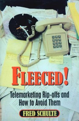 Fleeced!: Telemarketing Rip-Offs and how to Avoid Them