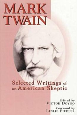 Mark Twain: Selected Writings of an American Skeptic