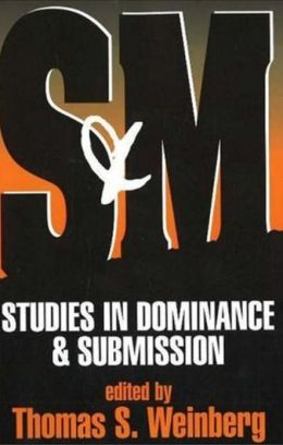 S&M: Studies in Dominance & Submission