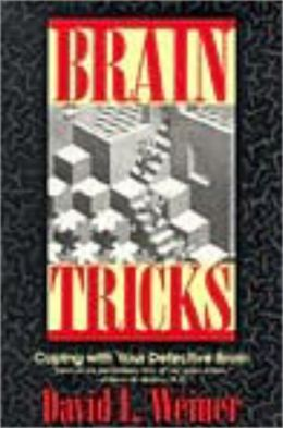 Brain Tricks: Coping with Your Defective Brain