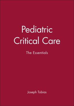 Pediatric Critical Care: The Essentials