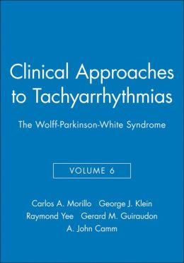 Clinical Approaches to Tachyarrhythmias, The Wolff-Parkinson-White Syndrome