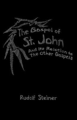 The Gospel of St. John in Relation to the Other Gospels