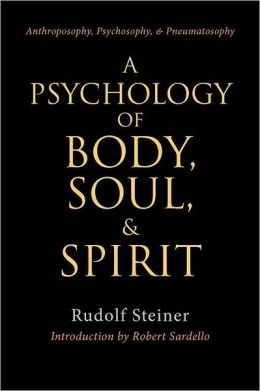 A Psychology of Body Soul and Spirit