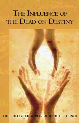 Influence of the Dead on Destiny: 8 lectures, Dornach, December 2-22, 1917 (CW 179)
