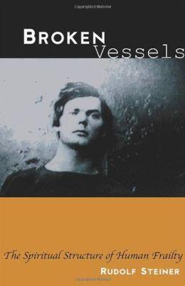 Broken Vessels: The Spiritual Structure of Human Frailty