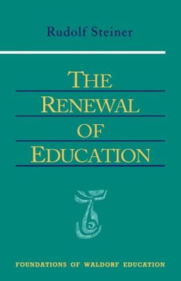 The Renewal of Education: 14 lectures, 2 talks on eurythmy, Basel, April-May 1920 (GA 301)