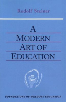 A Modern Art of Education: 14 lectures, Ilkeley, England, August 5-17, 1923 (GA 307)
