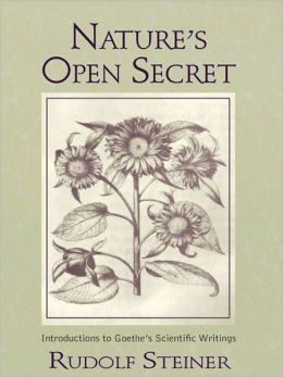 Nature's Open Secret: Introductions to Goethe's Scientific Writings