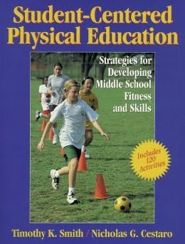 Student-Centered PE: Strategies for Dvlpng Mdle Schl Ftnss & Skls
