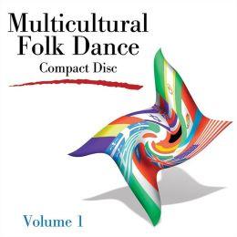 Multicultural Folk Dance CD Volume 1