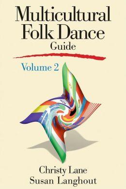 Multicultural Folk Dance Guide Volume 2
