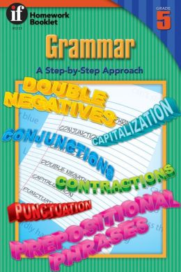 Grammar: A Step-by-Step Approach, Grade 5 (Language Arts)