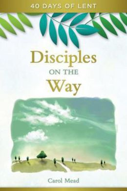 Disciples on the Way: 40 Days of Lent