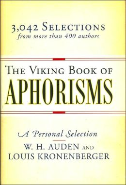 Viking Book of Aphorisms: A Personal Selection