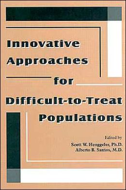 Innovative Approaches for Difficult-to-Treat Populations