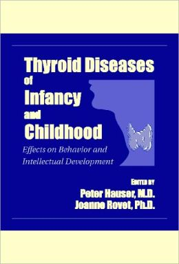 Thyroid Diseases of Infancy and Childhood: Effects on Behavior and Intellectual Development