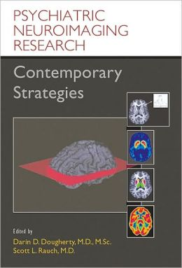 Psychiatric Neuroimaging Research: Contemporary Strategies