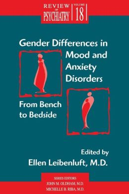Gender Differences in Mood and Anxiety Disorders: From Bench to Bedside