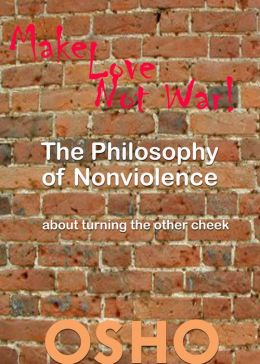 The Philosophy of Nonviolence: about turning the other cheek