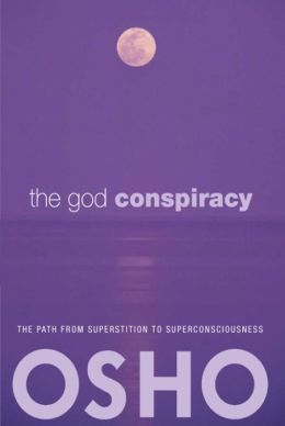 The God Conspiracy: The Path from Superstition to Super Consciousness