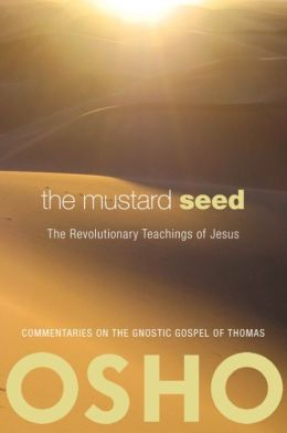 The Mustard Seed: The Revolutionary Teachings of Jesus