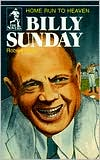 Billy Sunday: Homerun to Heaven