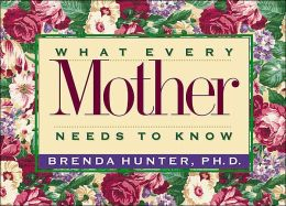 What Every Mother Needs to Know