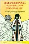 Star-Spider Speaks: The Teachings of the Native American Tarot