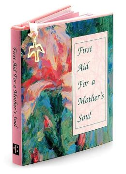 First Aid for a Mother's Soul ( Charming Petite Series)