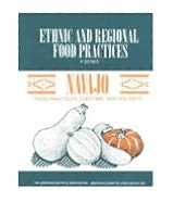 Navajo Food Practices: Food Practices, Customs, and Holidays