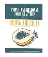 Hmong American Food Practices: Food Practices, Customs, and Holidays