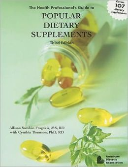 The Health Professional's Guide to Popular Dietary Supplements
