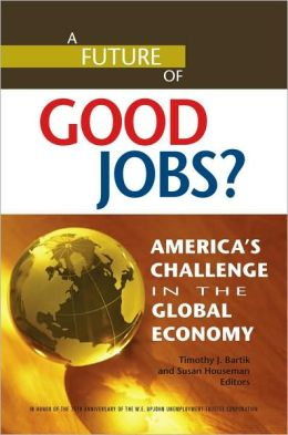 A Future of Good Jobs?: America's Challenge in the Global Economy