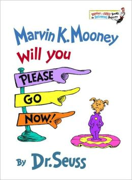 Marvin K. Mooney Will You Please Go Now! (Turtleback School & Library Binding Edition)