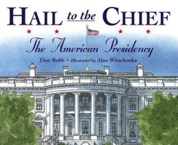 Hail to the Chief: The American Presidency
