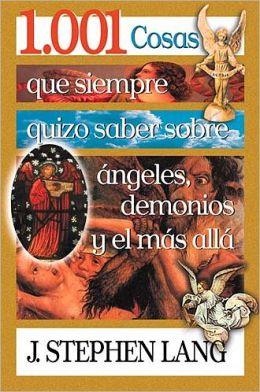 1.001 Cosas que siempre quizo saber sobre ángeles, demonios y el más allá