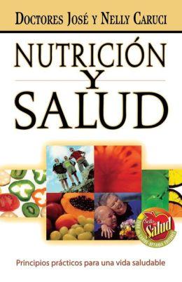 Nutricion y salud: Principios practicos para una vida saludable