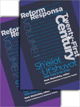 Reform Responsa for the Twenty-First Century: Sh'eilot Ut'shuvot Volume 1 & 2
