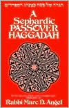 A Sephardic Passover Haggadah : With Translation and Commentary