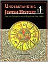 Understanding Jewish History: From the Patriarchs to the Expulsion from Spain