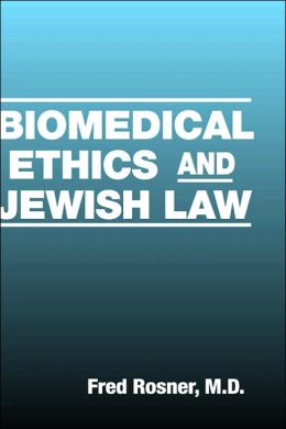 Biomedical Ethics and Jewish Law